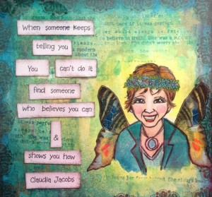 Original artwork by Julie Saltzberg inspired by Claudia Jacobs's quote.